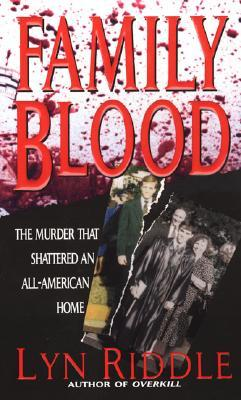 Family Blood: The Murder That Shattered an All-American Home