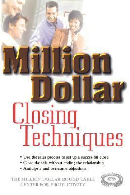 Million dollar closing techniques by the million dollar round table million dollar closing techniques fandeluxe Choice Image