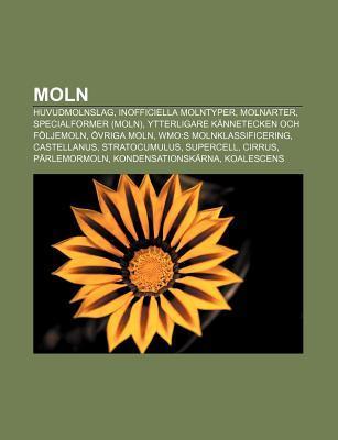Moln: Huvudmolnslag, Inofficiella Molntyper, Molnarter, Specialformer (Moln), Ytterligare Kannetecken Och Foljemoln, Ovriga Moln