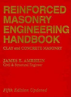 Reinforced Masonry Engineering Handbook: Clay and Concrete Masonry