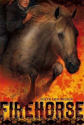 Firehorse by Diane Lee Wilson