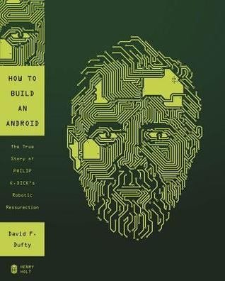How to Build an Android by David F. Dufty