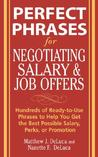 Perfect Phrases for Negotiating Salary and Job Offers: Hundreds of Ready-To-Use Phrases to Help You Get the Best Possible Salary, Perks, or Promotion