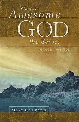 What an Awesome God We Serve: Memoirs from God