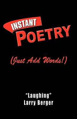"""Instant Poetry by """"Laughing"""" Larry Berger"""