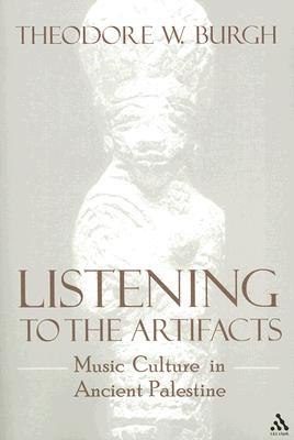 Listening to the Artifacts by Theodore W. Burgh