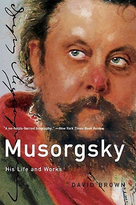 Musorgsky: His Life and Works (Master Musicians