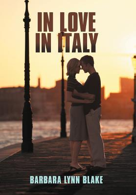 In Love in Italy by Barbara Lynn Blake