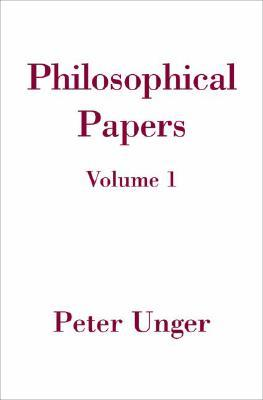 Philosophical Papers by Peter K. Unger
