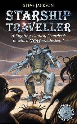 Starship Traveller (Fighting Fantasy, Reissues 1, #4)