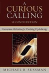 Curious Calling: Unconscious Motivations for Practicing Psychotherapy