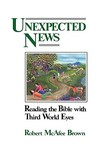 Unexpected News: Reading the Bible With Third World Eyes