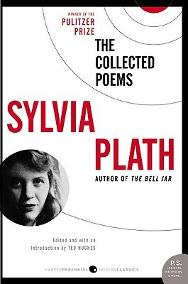 The Collected Poems of Sylvia Plath by Sylvia Plath