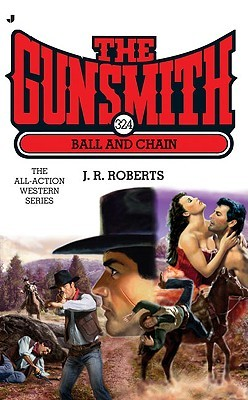 Ball and Chain (The Gunsmith, #324)