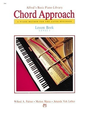 Alfred's Basic Piano Chord Approach Lesson Book, Bk 1: A Piano Method for the Later Beginner