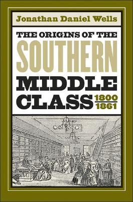 Origins of the Southern Middle Class, 18...