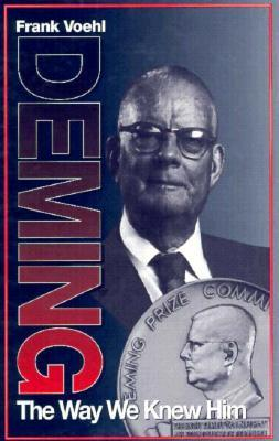 Deming the Way We Knew Him by Frank Voehl