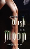 Wish for the Moon (Circle of Destiny, #1)