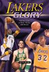 Lakers Glory: For the Love of Kobe, Magic, and Mikan