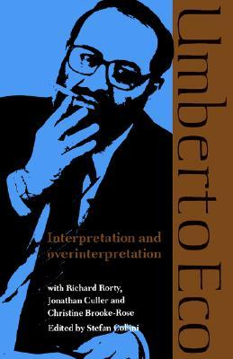 Interpretation and overinterpretation by umberto eco 10516 fandeluxe Choice Image