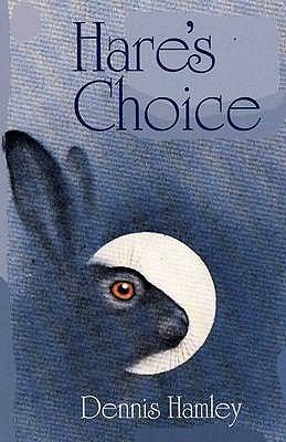 Hare's Choice by Dennis Hamley