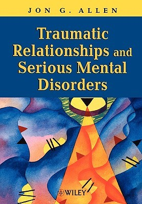 traumatic-relationships-and-serious-mental-disorders