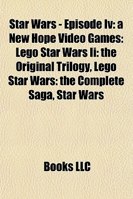 Star Wars - Episode IV: A New Hope Video Games: Lego Star Wars II: The Original Trilogy, Lego Star Wars: The Complete Saga