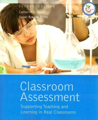 Classroom Assessment: Supporting Teaching and Learning in Real Classrooms
