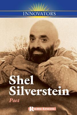 Shel Silverstein: Poet by Rachel Lynette