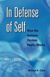 In Defense of Self: How the Immune System Really Works
