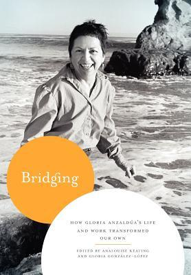 bridging-how-gloria-anzalda-s-life-and-work-transformed-our-own