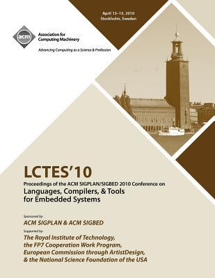 LCTES 2010 Proceedings of the 2010 SIGPLAN/SIGBED Conference on Languages, Computers &Tools for Embedded Systems
