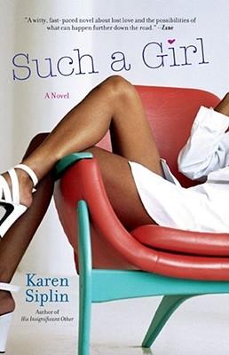 Such a Girl by Karen V. Siplin