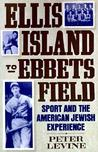 Ellis Island to Ebbets Field: Sport and the American Jewish Experience