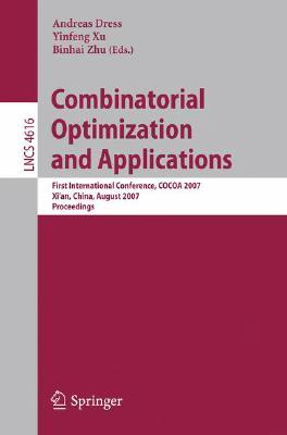 Combinatorial Optimization And Applications: First International Conference, Cocoa 2007, Xi'an, China, August 14 16, 2007, Proceedings (Lecture Notes In Computer Science)