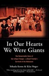 In Our Hearts We Were Giants: The Remarkable Story of the Lilliput Troupe, a Dwarf Family's Survival of the Holocaust