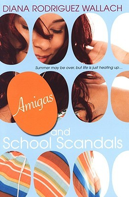 Amigas and School Scandals by Diana Rodriguez Wallach
