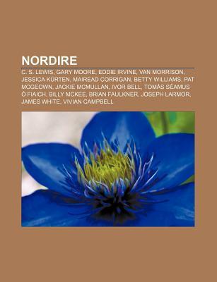 Nordire: C. S. Lewis, Gary Moore, Eddie Irvine, Van Morrison, Jessica Kurten, Mairead Corrigan, Betty Williams, Pat McGeown, Jackie McMullan