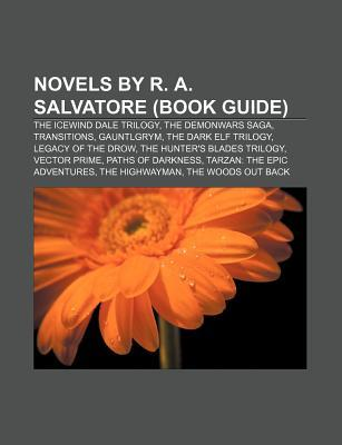 Novels by R. A. Salvatore: The Icewind Dale Trilogy, Transitions, the Demonwars Saga, the Dark Elf Trilogy, Legacy of the Drow