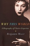 Why This World: A Biography of Clarice Lispector