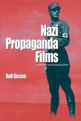 Nazi Propaganda Films by Rolf Giesen