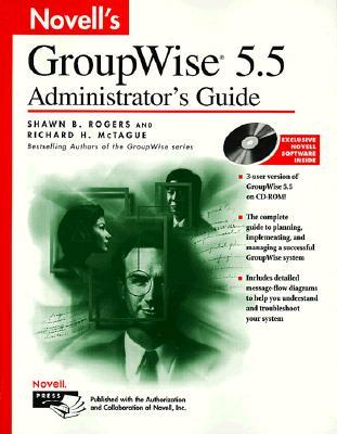 Novell's GroupWise. 5.5 Administrator's Guide