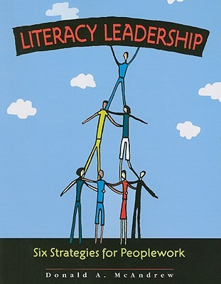 Literacy Leadership: Six Strategies for Peoplework