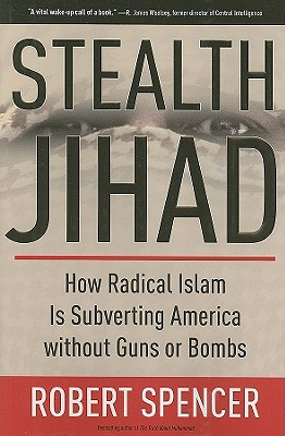 Stealth Jihad by Robert Spencer