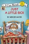 Just a Little Sick (Little Critter)