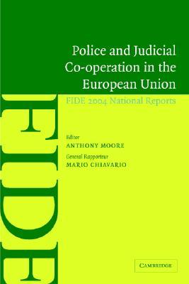 Police and Judicial Co-Operation in the European Union: Fide 2004 National Reports