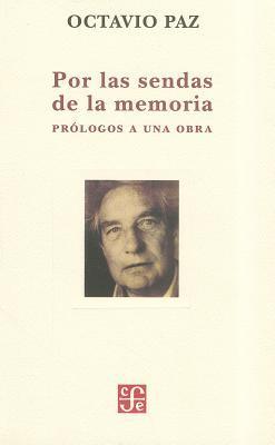 Por las Sendas de la Memoria: Prologos A una Obra