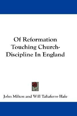 Of Reformation Touching Church-Discipline in England