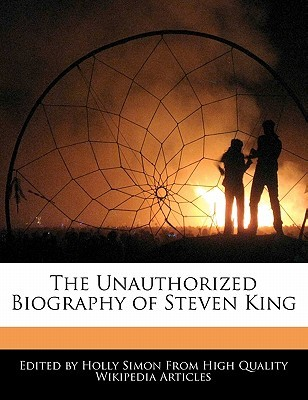 The Unauthorized Biography of Stephen King