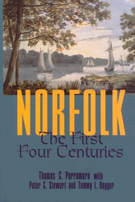 Norfolk: The First Four Centuries